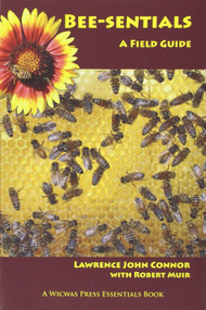 Bee-sentials: A Field Guide, Book, by Larry Connor & Robert Muir