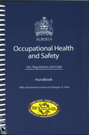 Occupational Health and Safety, Act Regulations and Code Handbook. With amendments in force as of August 15, 2020