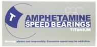 Amphetamine - Titanium Bearings Packaged