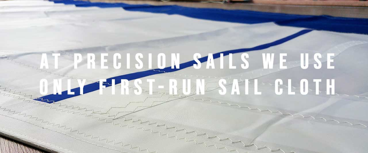 At Precision Sails we only use First-Run Sailcloth
