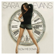 Slow Me Down By Sara Evans On Audio CD Album Country 2014 - EE680508