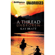 A Thread Unbroken By Bratt Kay Wu Nancy Reader On Audiobook CD - EE690458