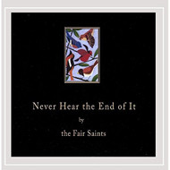 Never Hear The End Of It By The Fair Saints On Audio CD Album 2016 - EE691345