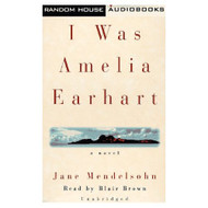 I Was Amelia Earhart By Jane Mendelsohn On Audio Cassette - EE693223
