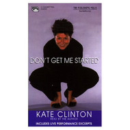 Don't Get Me Started By Kate Clinton On Audio Cassette - EE693267