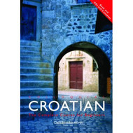 Colloquial Croatian: The Complete Course For Beginners Book And 2 - EE694916