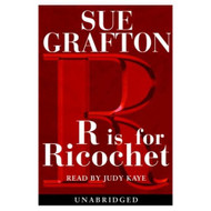 R Is For Ricochet Sue Grafton By Grafton Sue Kaye Judy Reader On Audio - EE695817