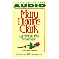 Let Me Call You Sweetheart By Clark Mary Higgins Armstrong Bess Reader - EE696291