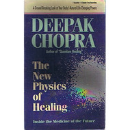 Deepak Chopra: The New Physics Of Healing: Inside The Medicine Of The - EE696684