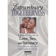 Extraordinary Togetherness A Woman's Guide To Love Sex And Intimacy - EE701865