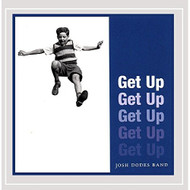 Get Up By Josh Dodes Band And Josh Dodes Band Performer On Audio CD - EE706768
