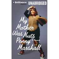 My Mother Was Nuts: A Memoir By Penny Marshall And Penny Marshall - EE709888