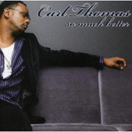 So Much Better By Carl Thomas On Audio CD Album 2007 - EE710061