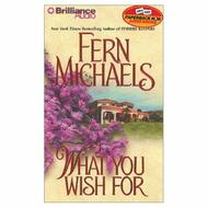 What You Wish For By Fern Michaels And Laural Merlington Reader On - EE711858