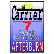 Carrier 7: Afterburn By Keith Douglass And Edward Lewis Narrator On - EE711896