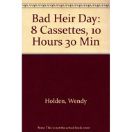 Bad Heir Day By Wendy Holden And Diana Bishop Narrator On Audio - EE712243