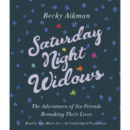 Saturday Night Widows: The Adventures Of Six Friends Remaking Their - EE712388