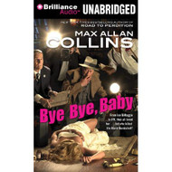 Bye Bye Baby Nathan Heller Series By Max Allan Collins And Dan John - EE712392