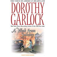 A Week From Sunday By Dorothy Garlock And Renee Raudman Narrator On - EE712399