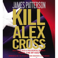 Kill Alex Cross Alex Cross Novels By James Patterson And Andre - EE712406
