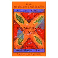 The Mastery Of Love: A Practical Guide To The Art Of Relationships By - EE712525