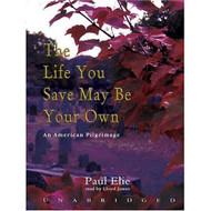 The Life You Save May Be Your Own: Library Edition By Paul Elie And - EE712727