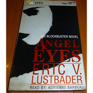 Angel Eyes By Eric Lustbader On Audio Cassette - EE712772