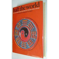 Half The World: The History And Culture Of China And Japan By Arnold - EE713412