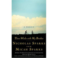 Three Weeks With My Brother: A Memoir By Nicholas Sparks And Nicholas - EE713472