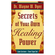 Secrets Of Your Own Healing Power By Wayne W Dyer On Audio Cassette - EE713596