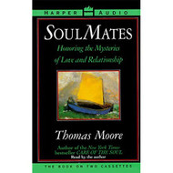 Soul Mates Honoring The Mysteries Of Love And Relationship By Thomas - EE713701
