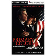 Primary Colors: A Novel Of Politics By Anonymous And Blair Underwood - EE713765