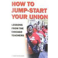 How To Jump-Start Your Union Lessons From The Chicago Teachers By - EE714160