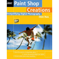 Paint Shop Creations Demystifying Digital Photography By Dave Huss - EE715684