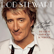 It Had To Be You The Great American Songbook By Rod Stewart On Audio - EE718479