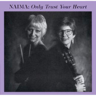 Only Trust Your Heart By Naima On Audio CD Album 1995 - EE691021