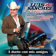 A Dueto Con Mis Amigos By Luis Sanchez Y Su Corazon Norteno On Audio - E508803