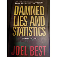 Damned Lies And Statistics By Joel Best Book Hardcover - EE720306
