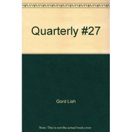 Quarterly #27 By Gord Lish Book Paperback - EE720357