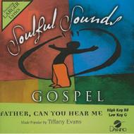 Father Can You Hear Me [Accompaniment Performance Track] (Soulful - E480714