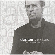Clapton Chronicles The Best Of Eric Clapton By Eric Clapton On Audio - DD582720