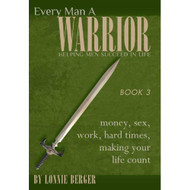 Every Man A Warrior Book 3: Money Sex Work Hard Times Making Your Life - EE720796