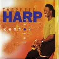 Common Ground By Everette Harp On Audio CD Album 2009 - EE728487