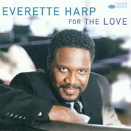 For The Love By Everette Harp On Audio CD Album 2000 - EE728499