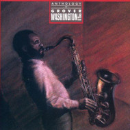 Anthology Of Grover Washington Jr By Grover Washington Jr On Audio CD - EE728751