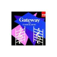 Gateway To Classical Music By Gateway To Classical Music On Audio CD - EE728781