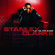 1 2 To The Bass By Stanley Clarke On Audio CD Album 2003 - EE729048
