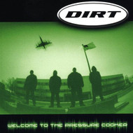 Welcome To The Pressure Cooker By Dirt On Audio CD Album 2004 - EE729477