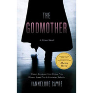 The Godmother: A Crime Novel By Hannelore Cayre And Stephanie Smee - EE729595