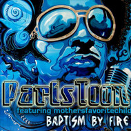 Baptism By Fire By Paris Toon And Mothers Favorite Child On Audio CD - EE730014